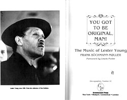Frank Büchmann-Møller: You got to be original, man!, The music of Lester Young, New York 1990