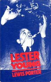 Lewis Porter: Lester Young, Boston 1985