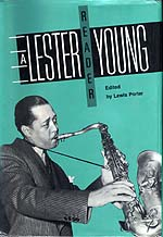 Lewis Porter (Hg.), A Lester Young reader, Washington/London 1991